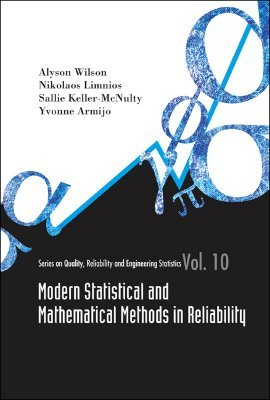 Modern Statistical And Mathematical Methods In Reliability  by  Sallie Keller-McNulty