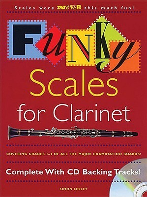 Funky Scales for Clarinet [With CD]  by  Simon Lesley
