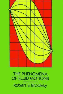 The Phenomena of Fluid Motions Robert S. Brodkey