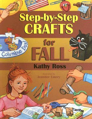 Step-by-Step Crafts for Fall Kathy Ross