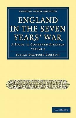 England in the Seven Years War - Volume 2 Julian Stafford Corbett