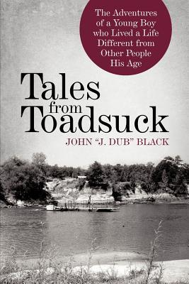 Tales from Toadsuck  by  John J. Dub Black