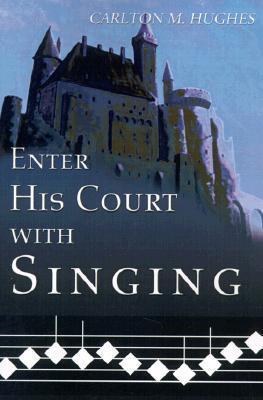 Enter His Court with Singing Carlton M. Hughes