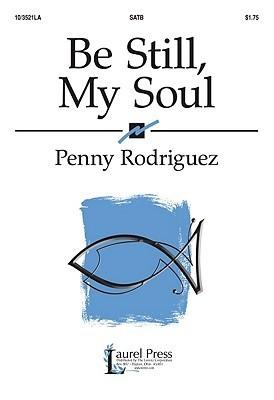Be Still, My Soul Penny Rodriguez