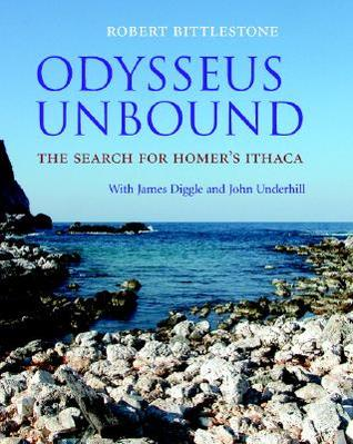 Odysseus Unbound: The Search for Homers Ithaca Robert Bittlestone