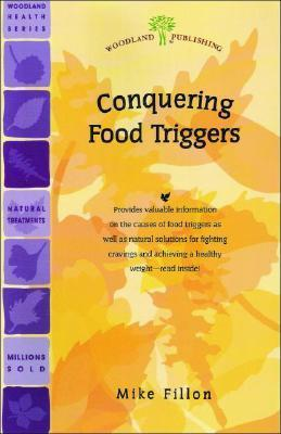 Conquering Food Triggers: How to Overcome Food Cravings and Lose Weight Naturally Mike Fillon