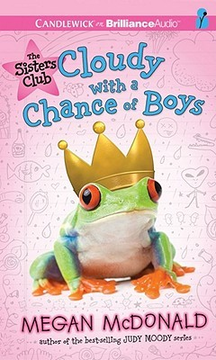 Sisters Club, the: Cloudy with a Chance of Boys: Cloudy with a Chance of Boys  by  Megan McDonald