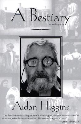 A Bestiary: An Autobiography  by  Aidan Higgins