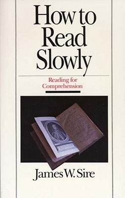 How to Read Slowly James W. Sire