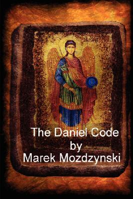 The Daniel Code  by  Marek Mozdzynski