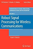 Robust Signal Processing for Wireless Communications Frank Dietrich