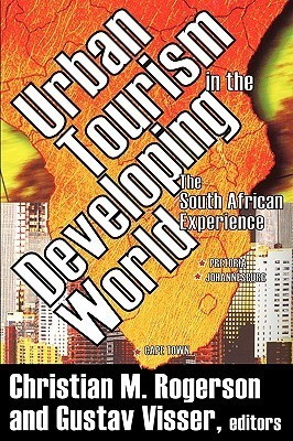 Urban Tourism in the Developing World: The South African Experience Christian M. Rogerson