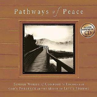 Pathways of Peace: Simple Words of Comfort to Encounter Gods Presence in the Midst of Lifes Storms [With Audio CD]  by  Mark K. Gilroy