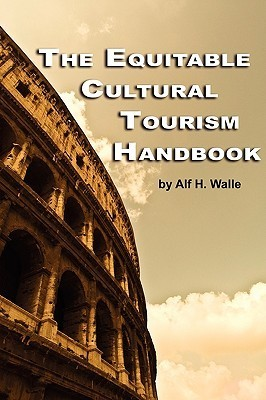 The Equitable Cultural Tourism Handbook Alf Walle