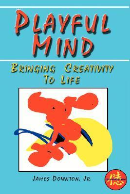 Playful Mind  by  James Downton Jr.