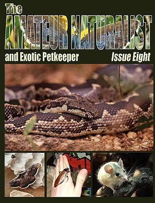 The Amateur Naturalist (and Exotic Petkeeper) #8  by  Max Blake