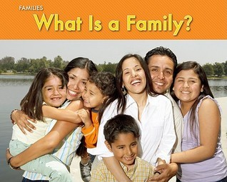 What Is a Family? Rebecca Rissman