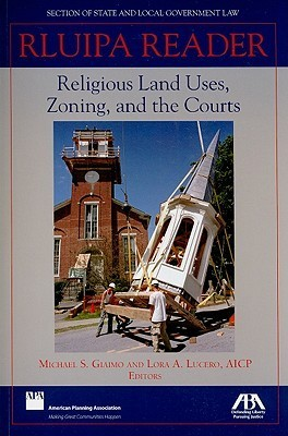 RLUIPA Reader: Religious Land Uses, Zoning and the Courts Michael Giaimo
