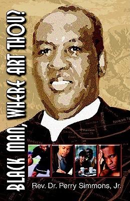 Black Man, Where Art Thou? Perry Simmons Jr.