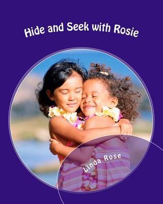 Hide and Seek with Rosie  by  Linda rose