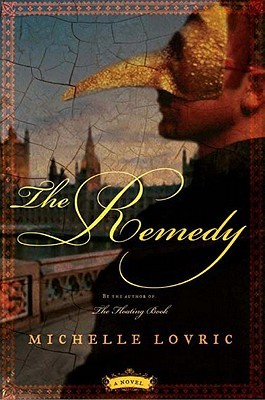 The Remedy: A Novel  by  Michelle Lovric