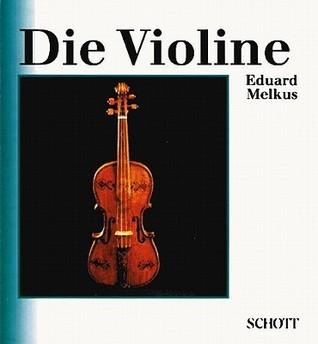 Die Violine: German Language  by  Eduard Melkus