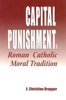 Capital Punishment Roman Catholic Mora E. Christian Brugger