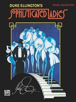 Sophisticated Ladies (Broadway Selections): Piano/Vocal/Chords Duke Ellington