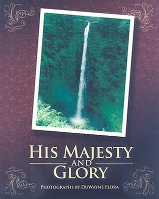 His Majesty and Glory DuWayne Flora