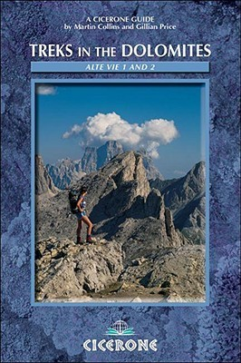 Treks in the Dolomites: Alta Via 1 and 2  by  Martin Collins