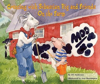 Counting with Sebastian Pig and Friends on the Farm  by  Jill Anderson