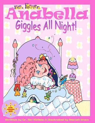 Anabella Giggles All Night! (Volume 1) Nev Nickelz
