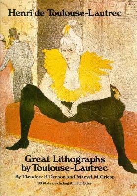 Great Lithographs  by  Toulouse-Lautrec by Henri De Toulouse-Lautrec