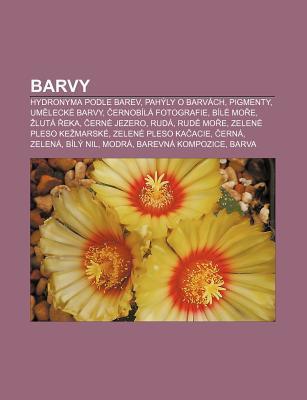 Barvy: Hydronyma Podle Barev, Pah Ly O Barv Ch, Pigmenty, Um Leck Barvy, Ernob L Fotografie, B L Mo E, Lut Eka, Ern Jezero, R Source Wikipedia