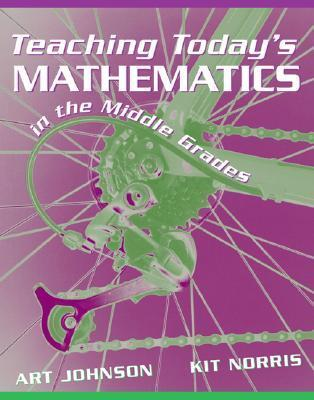 Teaching Todays Mathematics in the Middle Grades  by  Art V. Johnson