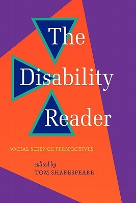 Disability Reader: Social Science Perspectives  by  Tom Shakespeare