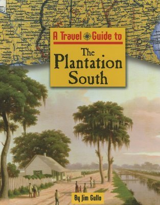 A Travel Guide To...   The Plantation South  by  Jim Gullo