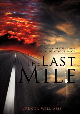 The Last Mile  by  Brenda Williams