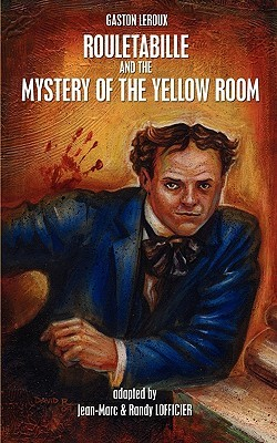 Rouletabille And The Mystery Of The Yellow Room  by  Gaston Leroux