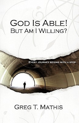 God Is Able!  by  Greg T. Mathis