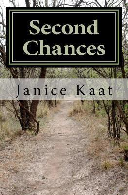 Second Chances  by  Janice S Kaat