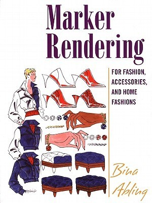 Marker Rendering for Fashion, Accessories, and Home Fashion Bina Abling