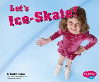 Lets Ice-Skate!  by  Carol K. Lindeen