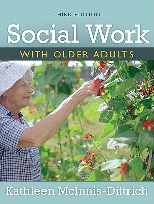 Social Work With Elders: A Biopsychosocial Approach To Assessment And Intervention  by  Kathleen McInnis-Dittrich