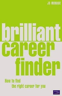 Brilliant Career Finder: How to Find the Right Career for You  by  Jo Monroe