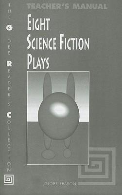Eight Science Fiction Plays Teachers Manual Globe Fearon