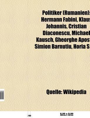 Politiker (Rum Nien): Abgeordneter (Rum Nien), B Rgermeister (Rum Nien), Mdep Fur Rum Nien, Minister (Rum Nien), Ministerpr Sident (Rum Nien  by  Books LLC