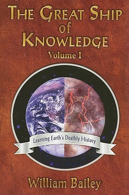 Great Ship of Knowledge: Learning Earths Deathly History William Bailey
