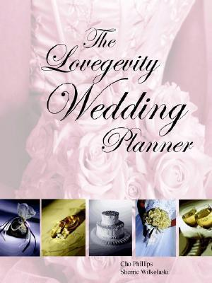 The Lovegevity Wedding Planner  by  Cho Phillips