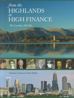 From the Highlands to High Finance: The Carolina McColls  by  Suzanne Cameron Linder Hurley